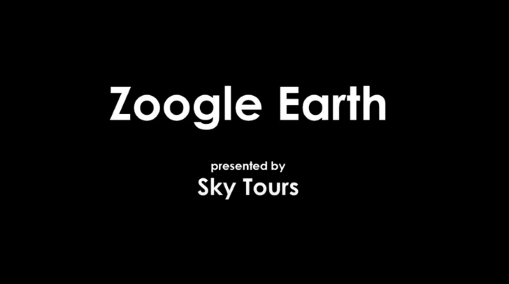 Zoogle Earth presented by Sky Tours